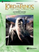 """The Lord of the Rings: The Two Towers, Highlights from: Featuring """"Rohan,"""" """"Forth Eorlingas,"""" """"The March of the Ents,"""" """"Evenstar,"""" and """"Gollum's Song"""""""