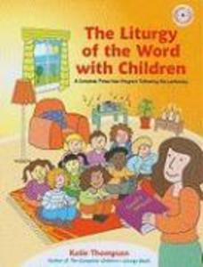 The Liturgy of the Word with Children: A Complete Three-Year Program Following the Lectionary [With CDROM] als Taschenbuch