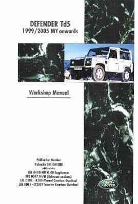 Land Rover Defender Td5 1999-2005 MY Onwards Workshop Manual als Taschenbuch