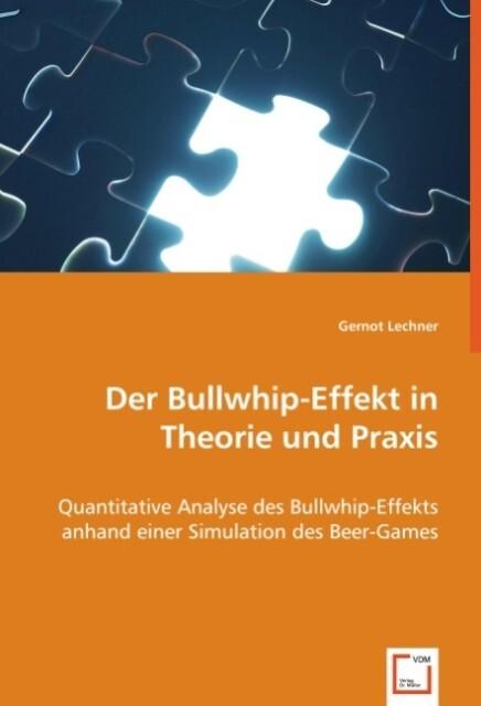 Der Bullwhip-Effekt in Theorie und Praxis als Buch (kartoniert)