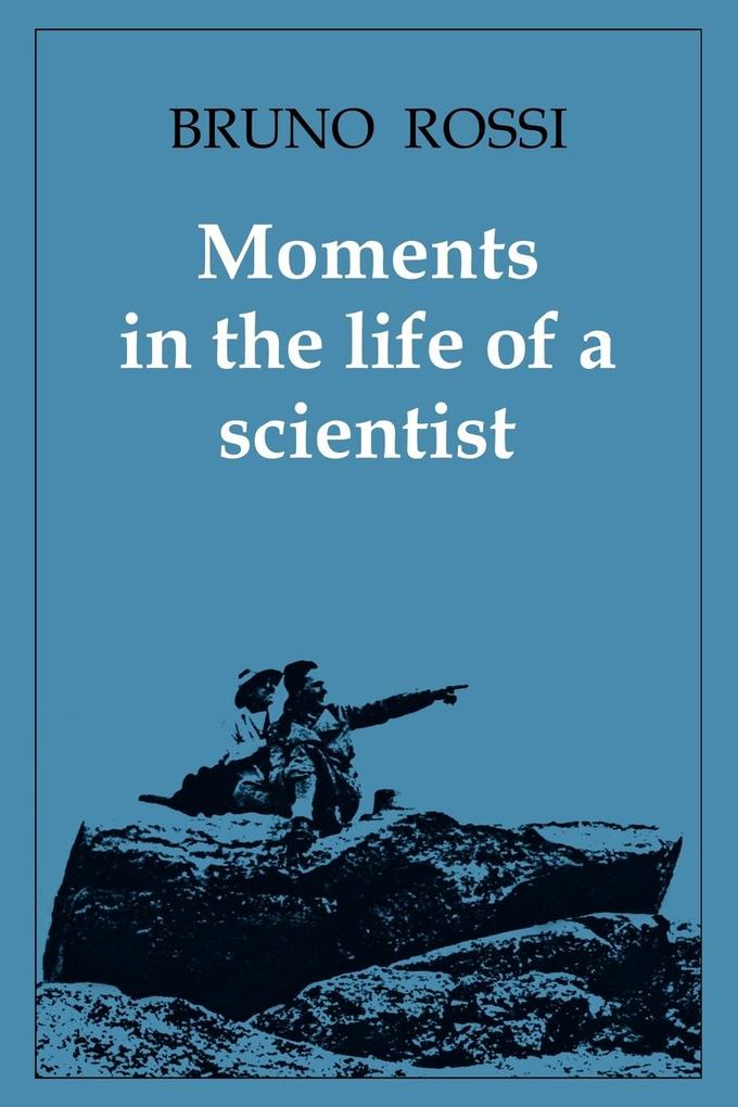 Moments in the Life of a Scientist als Taschenbuch