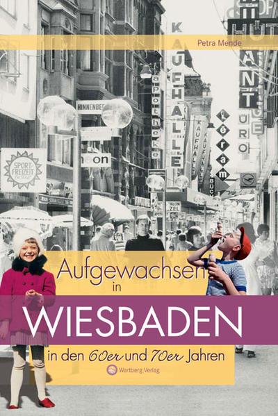 Aufgewachsen in Wiesbaden in den 60er & 70er Jahren als Buch (gebunden)