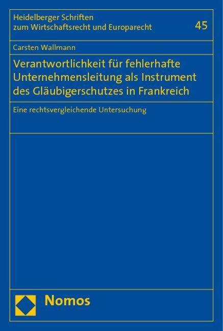 Verantwortlichkeit für fehlerhafte Unternehmensleitung als Instrument des Gläubigerschutzes in Frankreich als Buch (kartoniert)