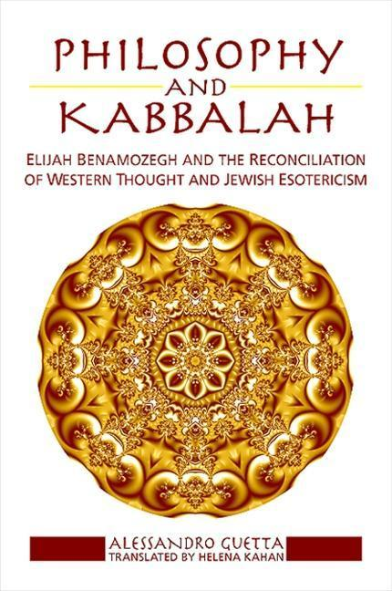 Philosophy and Kabbalah: Elijah Benamozegh and the Reconciliation of Western Thought and Jewish Esotericism als Buch (gebunden)