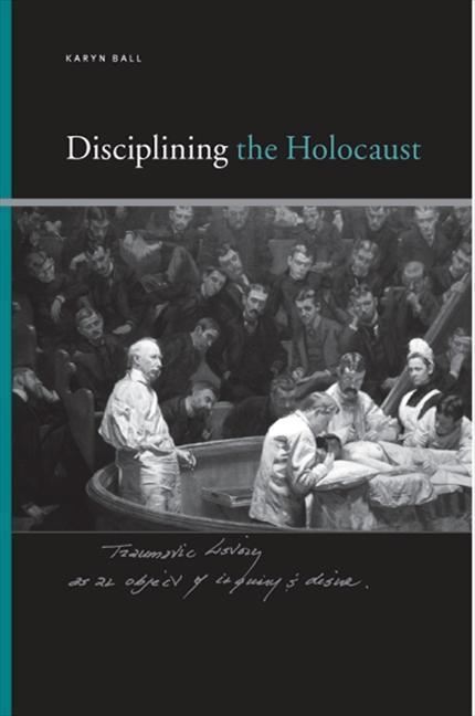 Disciplining the Holocaust als Buch (gebunden)