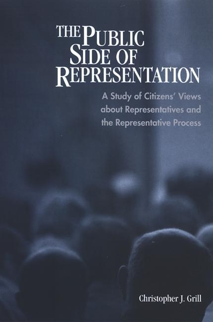 The Public Side of Representation: A Study of Citizens' Views about Representatives and the Representative Process als Taschenbuch