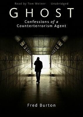 Ghost: Confessions of a Counterterrorism Agent als Hörbuch CD