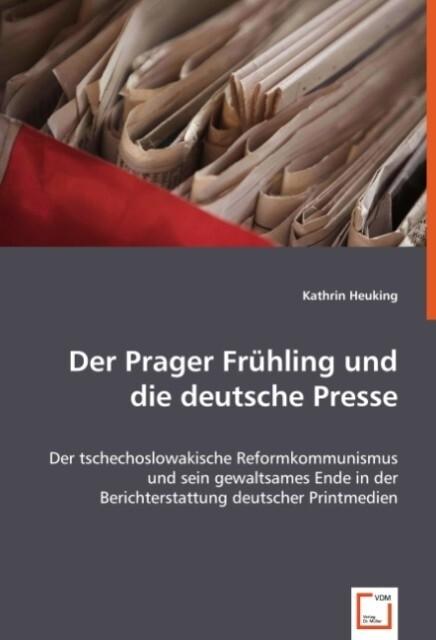 Der Prager Frühling und die deutsche Presse als Buch (kartoniert)