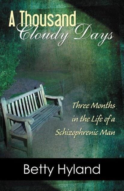 A Thousand Cloudy Days: Three Months in the Life of a Schizophrenic Man als Taschenbuch