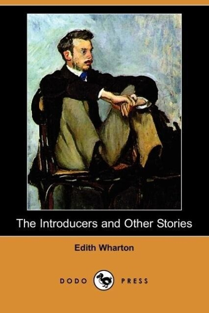 The Introducers and Other Stories (Dodo Press) als Taschenbuch