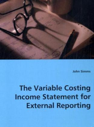 The Variable Costing Income Statement forExternal Reporting als Buch (kartoniert)