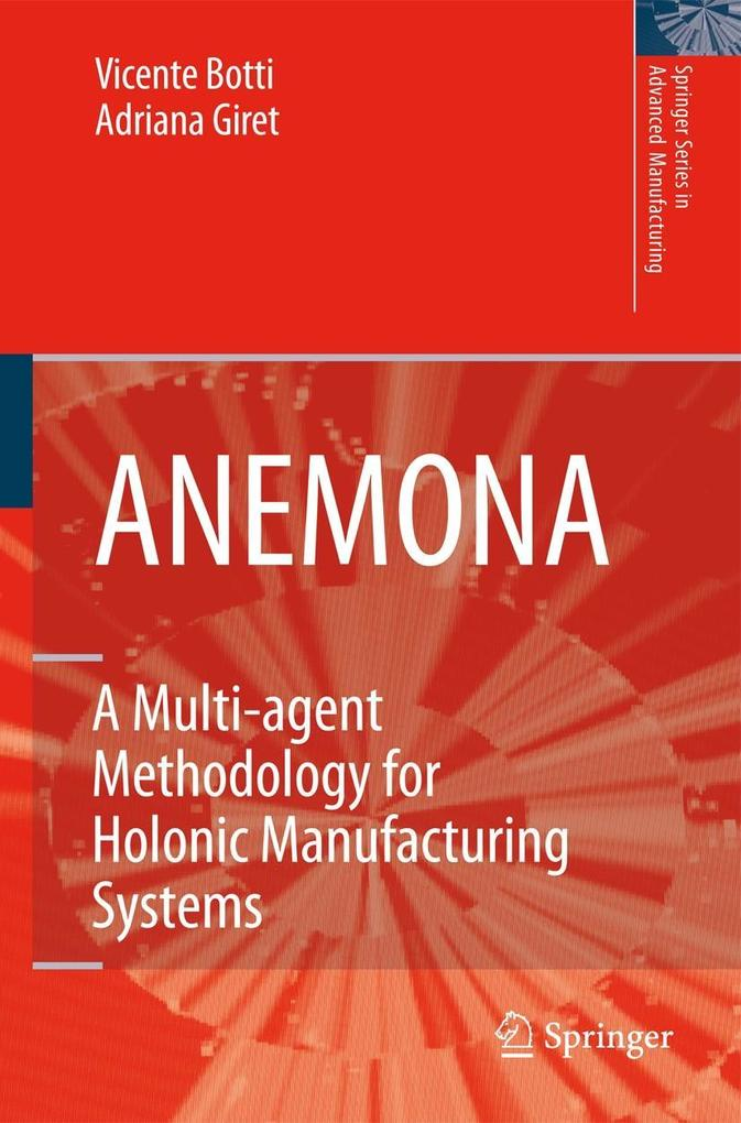 Anemona: A Multi-Agent Methodology for Holonic Manufacturing Systems als Buch (gebunden)