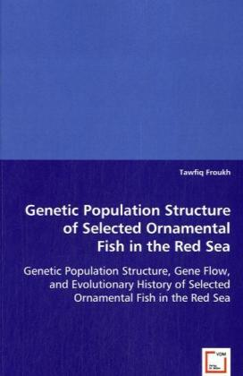 Genetic Population Structure of Selected Ornamental Fish in the Red Sea als Buch (kartoniert)
