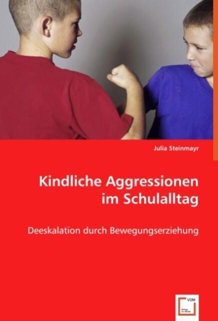 Kindliche Aggressionen im Schulalltag als Buch (kartoniert)