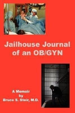 Jailhouse Journal of an OB/GYN als Buch (gebunden)