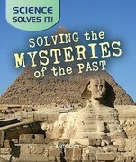 Solving the Mysteries of the Past