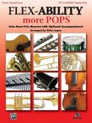 Flex-Ability More Pops -- Solo-Duet-Trio-Quartet with Optional Accompaniment: Tenor Saxophone