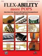 Flex-Ability More Pops -- Solo-Duet-Trio-Quartet with Optional Accompaniment: Cello/Bass