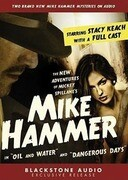 "The New Adventures of Mickey Spillane's Mike Hammer: In ""Oil and Water"" and ""Dangerous Days"""