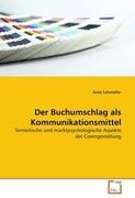Der Buchumschlag als Kommunikationsmittel