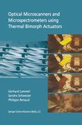 Optical Microscanners and Microspectrometers Using Thermal Bimorph Actuators