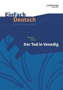 Der Tod in Venedig. EinFach Deutsch Unterrichtsmodelle
