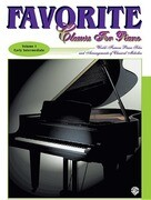Favorite Classics for Piano, Vol 1: World Famous Piano Solos and Arrangements of Classical Melodies, Book & CD
