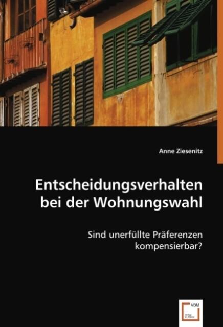 Entscheidungsverhalten bei der Wohnungswahl als Buch (kartoniert)