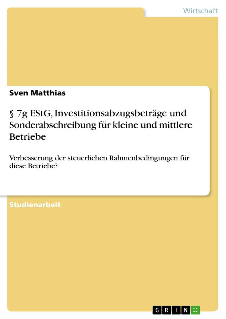 § 7g EStG, Investitionsabzugsbeträge und Sonderabschreibung für kleine und mittlere Betriebe als Buch (kartoniert)