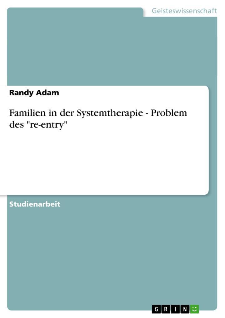 """Familien in der Systemtherapie - Problem des """"re-entry"""" als Taschenbuch"""