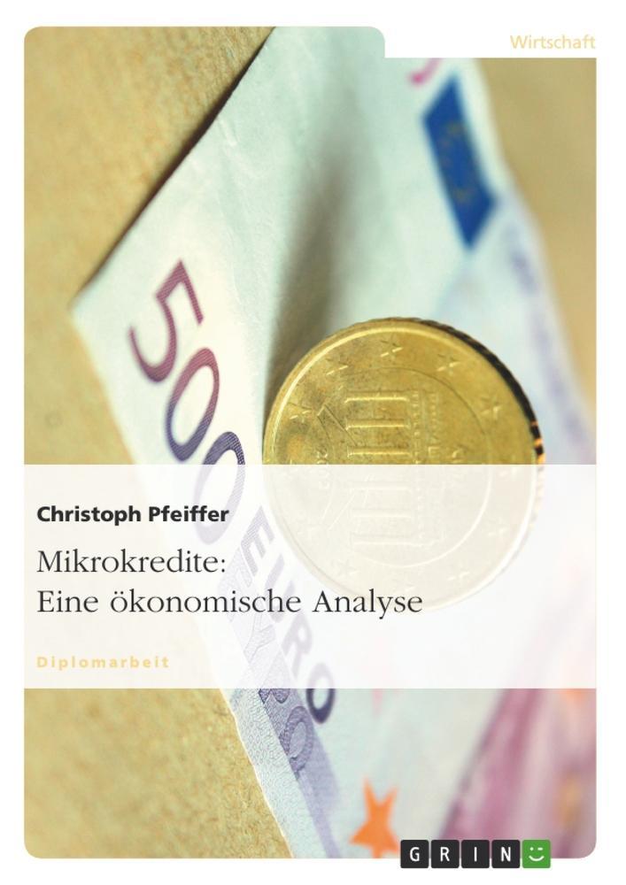 Mikrokredite: Eine ökonomische Analyse als Buch (kartoniert)
