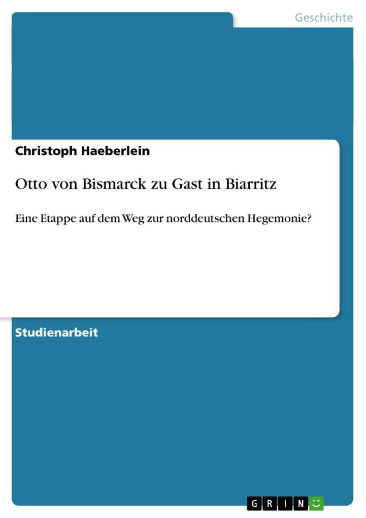 Otto von Bismarck zu Gast in Biarritz als Taschenbuch