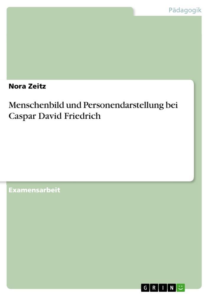 Menschenbild und Personendarstellung bei Caspar David Friedrich als Buch (kartoniert)