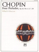 Chopin: Four Preludes: Op. 28, Nos. 4, 6, 7, 20