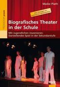 Biografisches Theater in der Schule