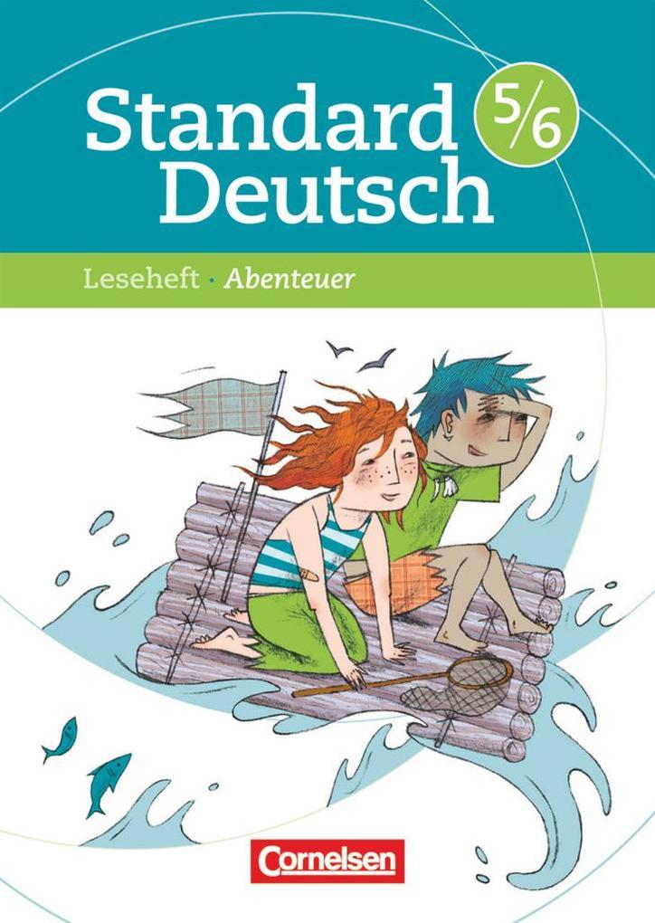 Standard Deutsch 5./6. Schuljahr. Leseheft mit Lösungen. Grundausgabe. Abenteuer als Buch (geheftet)