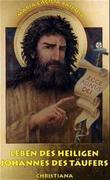 Leben des heiligen Johannes des Täufers
