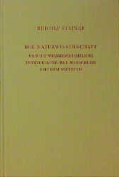 Die Naturwissenschaft und die weltgeschichtliche Entwickelung d. Menschheit seit dem Altertum als Buch (gebunden)