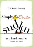 Will Shortz Presents Simply Sinister Sudoku: 200 Hard Puzzles
