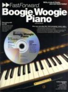 Boogie Woogie Piano - Fast Forward Series: Riffs, Licks & Tricks You Can Learn Today! als Taschenbuch