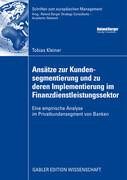 Ansätze zur Kundensegmentierung und zu deren Implementierung im Finanzdienstleistungssektor