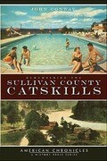 Remembering the Sullivan County Catskills