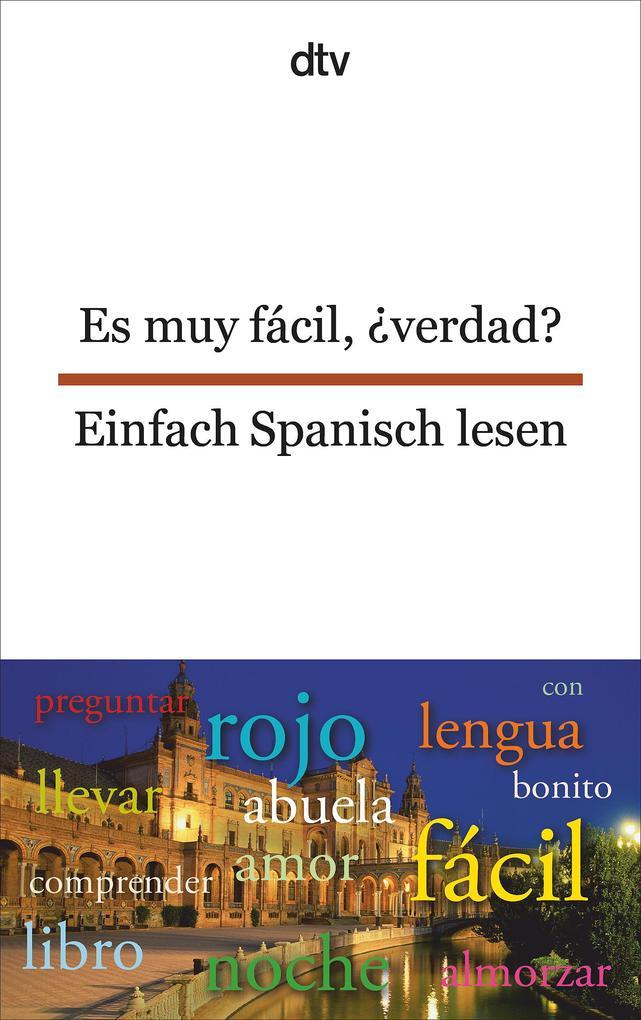 Es muy fácil, 'verdad? Einfach Spanisch lesen als Taschenbuch