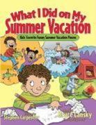 What I Did on My Summer Vacation: Kids' Favorite Funny Summer Vacation Poems