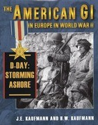 American GI in Europe in World War II: D-Day: Storming Ashore