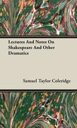 Lectures And Notes On Shakespeare And Other Dramatics