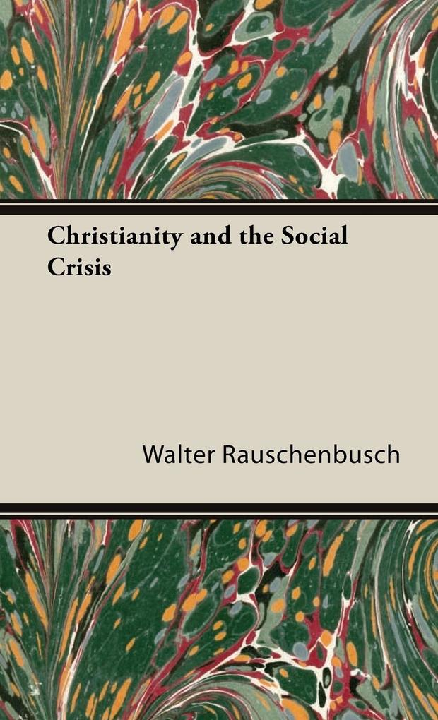Christianity and the Social Crisis als Buch (gebunden)