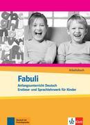 Fabuli. Anfangsunterricht Deutsch. Erstlese- und Sprachlehrwerk für Kinder. Arbeitsbuch