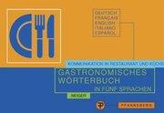 Gastronomisches Wörterbuch, Deutsch-Francais-English-Italiano-Espanol