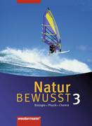 Natur bewusst 3. Schülerband. Biologie / Physik / Chemie. Hauptschule / Gesamtschule. Niedersachsen